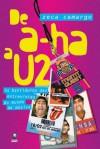 De A-ha a U2 - Zeca Camargo