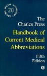 The Charles Press Handbook of Current Medical Abbreviations - Charles Press