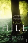 The Various Haunts Of Men: Simon Serrailler Book 1 - Susan Hill