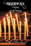Beeswax Molding & Candle Making - Richard Taylor