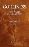 Godliness Is Profitable for All Things - Isaac Barrow, John Newton, Robert Leighton