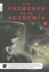 Los crímenes de la academia - Louis Bayard
