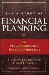 The History of Financial Planning: The Transformation of Financial Services - E. Denby Brandon Jr., H. Oliver Welch, Marvin W. Tuttle