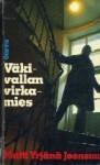 Väkivallan virkamies - Matti Yrjänä Joensuu