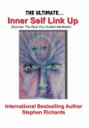 The Ultimate Inner Self Link Up: Discover the Real You Guided Meditation - Stephen Richards