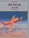 Bell Aircraft: Since 1935 - Alain Pelletier