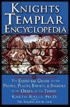 Knights Templar Encyclopedia: The Essential Guide to the People, Places, Events, and Symbols of the Order of the Temple - Karen Ralls