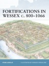 Fortifications in Wessex c. 800-1066 - Ryan Lavelle, Donato Spedaliere, Sarah Sulemsohn Spedaliere