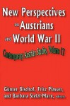 New Perspectives on Austrians and World War II - Günter Bischof, Fritz Plasser, Oliver Saasa