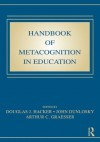 Handbook of Metacognition in Education (Educational Psychology) - Douglas J. Hacker, John Dunlosky, Arthur C. Graesser
