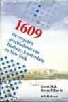 1609 - De vergeten geschiedenis van Hudson, Amsterdam en New York - Geert Mak, Russel Shorto