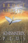 Schismatrix Plus - Bruce Sterling