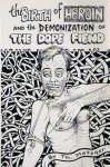The Birth of Heroin and the Demonization of the Dope Fiend - Th. Metzger
