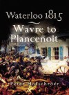 Waterloo 1815: Wavre, Plancenoit and the Race to Paris - Peter Hofschröer
