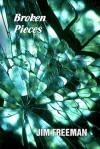 Broken Pieces - Jim Freeman