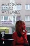 Quinto Livro de Crónicas - António Lobo Antunes