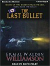 The Last Bullet: Sabers From The Brazos Series, Book 2 - Ermal Walden Williamson, Kevin Foley