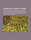 Comics by Geoff Johns: Blackest Night, Sinestro Corps War, 52, the Flash: Rebirth, Infinite Crisis, Green Lantern: Rebirth - Source Wikipedia