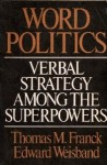 Word Politics: Verbal Strategy Among the Superpowers - Thomas M. Franck, Edward Weisband