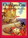 Once Upon a Time: A Book of Old-Time Fairy Tales - Margaret Evans Price