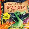 How to Twist a Dragon's Tale - Cressida Cowell, David Tennant