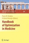 Handbook of Optimization in Medicine - Panos M. Pardalos, H. Edwin Romeijn