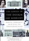 The Genius In The Design: Bernini, Borromini And The Rivalry That Transformed Rome - Jake Morrissey
