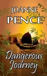 Dangerous Journey - Joanne Pence
