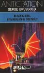 Danger, Parking Miné ! - Serge Brussolo