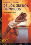 Cuentos y Leyendas de Los Juegos Olímpicos - Gilles Massardier, Fuencisla Del Amo