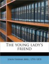 The Young Lady's Friend - John Farrar