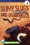 Slimy Slugs and Grubby Bugs - Kathryn Knight