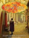 The Plum Tree - Ellen Marie Wiseman, Susan Ericksen