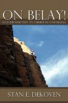 On Belay! an Introduction to Christian Counseling - Stan DeKoven