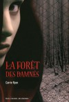 La forêt des damnés (La forêt des damnés, #1) - Carrie Ryan, Alice Marchand