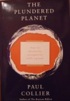The Plundered Planet: How To Reconcile Prosperity With Nature - Paul Collier