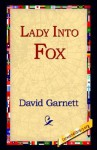 Lady Into Fox - David Garnett, 1st World Library
