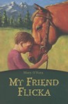 My Friend Flicka (Egmont Classics) - Mary O'Hara