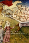 The Place of Thought: The Complexity of One in Late Medieval French Didactic Poetry - Sarah Kay