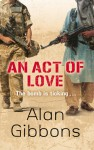 Act of Love - Alan Gibbons