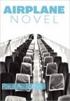 Airplane Novel - Paul A. Toth