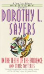 In the Teeth of the Evidence and Other Mysteries - Dorothy L. Sayers