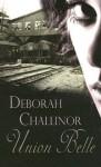 Union Belle - Deborah Challinor