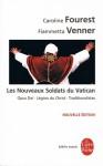 Les Nouveaux Soldats Du Vatican - Caroline Fourest, Fiammetta Venner
