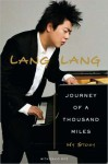 Journey of a Thousand Miles: My Story - Lang Lang, David Ritz