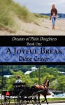 A Joyful Break (Dreams of Plain Daughters, Book One) - Diane Craver