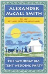 The Saturday Big Tent Wedding Party (No. 1 Ladies Detective Agency) - Alexander McCall Smith