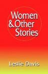 Women & Other Stories - Leslie Davis