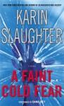 A Faint Cold Fear - Dana Ivey, Karin Slaughter