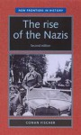 The Rise of the Nazis: Second Edition - Conan Fischer
